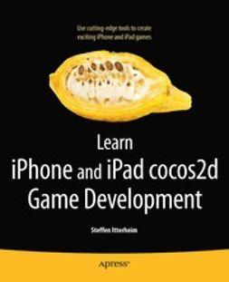 Itterheim, Steffen - Learn iPhone and iPad cocos2d Game Development, e-bok