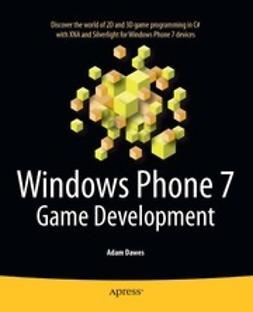 Dawes, Adam - Windows Phone 7 Game Development, ebook