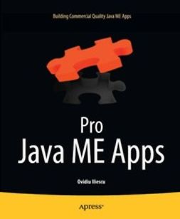 Iliescu, Ovidiu - Pro Java ME Apps, ebook