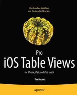Duckett, Tim - Pro iOS Table Views for iPhone, iPad, and iPod Touch, e-kirja