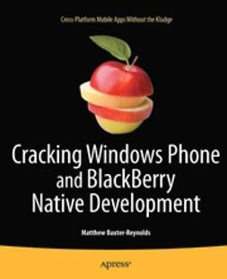 Baxter-Reynolds, Matthew - Cracking Windows Phone and Blackberry Native Development, ebook