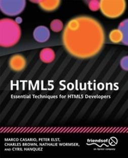 Casario, Marco - HTML5 Solutions: Essential Techniques for HTML5 Developers, e-kirja