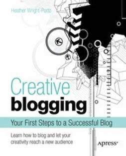 Wright-Porto, Heather - Creative Blogging, ebook
