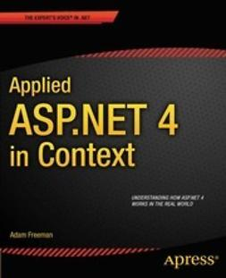 Freeman, Adam - Applied ASP .NET 4 in Context, e-kirja
