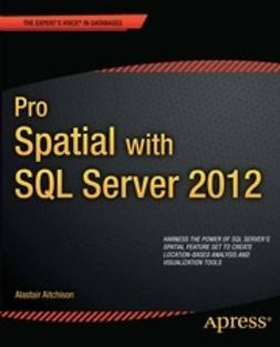 Aitchison, Alastair - Pro Spatial with SQL Server 2012, ebook