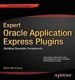 D'Souza, Martin Giffy - Expert Oracle Application Express Plug-Ins, e-bok