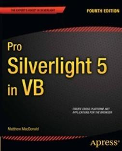 Macdonald, Matthew - Pro Silverlight 5 in VB, e-bok