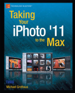 Grothaus, Michael - Talking Your iPhoto '11 to the Max, ebook