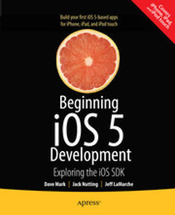 Mark, Dave - Beginning iOS 5 Development, ebook