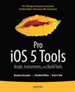 Alexander, Brandon - Pro iOS5 Tools, ebook