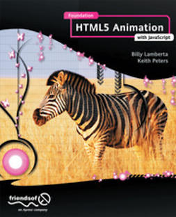 Lamberta, Billy - Foundation HTML5 Animation with JavaScript, ebook