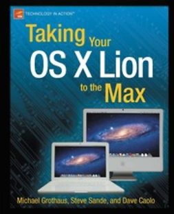 Grothaus, Michael - Taking Your OS X Lion to the Max, ebook
