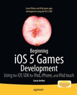 Jordan, Lucas - Beginning iOS 5 Games Development, e-bok