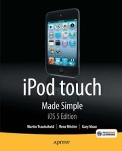 Trautschold, Martin - iPod touch Made Simple iOS 5 Edition, e-bok