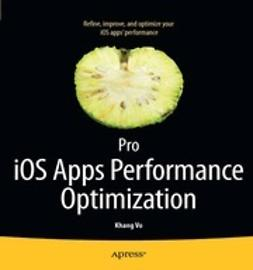 Vo, Khang - Pro iOS Apps Performance Optimization, e-bok