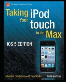 Grothaus, Michael - Taking Your iPod touch to the Max, e-kirja