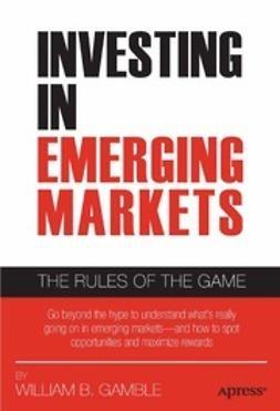 Gamble, William B. - Investing in Emerging Markets, ebook