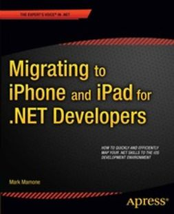 Mamone, Mark - Migrating to iPhone and iPad for .NET Developers, ebook
