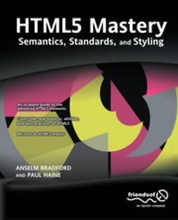 Bradford, Anselm - HTML5 Mastery: Semantics, Standards, and Styling, e-bok