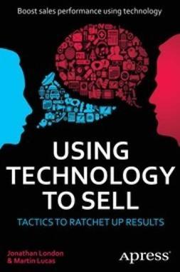 London, Jonathan - Using Technology to Sell, ebook