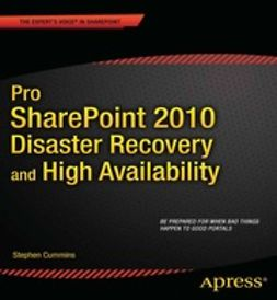 Cummins, Stephen - Pro SharePoint 2010 Disaster Recovery and High Availability, ebook