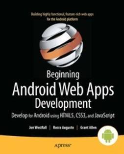 Westfall, Jon - Beginning Android Web Apps Development, e-bok