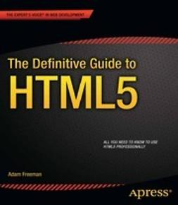 Freeman, Adam - The Definitive Guide to HTML5, ebook