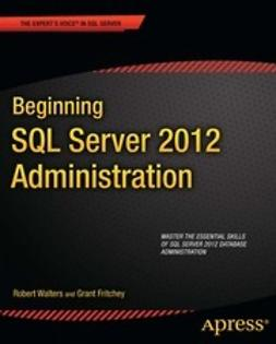 Walters, Rob - Beginning SQL Server 2012 Administration, ebook