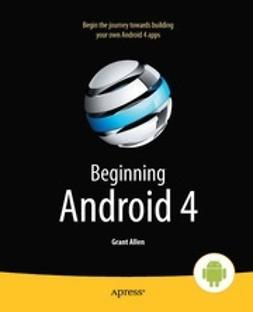 Allen, Grant - Beginning Android 4, ebook