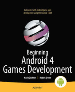 Zechner, Mario - Beginning Android 4 Games Development, ebook