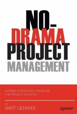 Gerardi, Bart - No-Drama Project Management, ebook