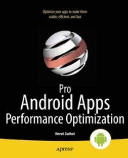 Guihot, Hervé - Pro Android Apps Performance Optimization, e-bok