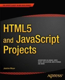 Meyer, Jeanine - HTML5 and JavaScript Projects, ebook