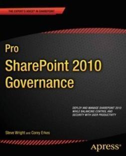 Wright, Steve - Pro SharePoint 2010 Governance, e-kirja