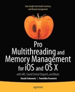 Sakamoto, Kazuki - Pro Multithreading and Memory Management for iOS and OS X, ebook