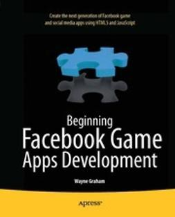 Graham, Wayne - Beginning Facebook Game Apps Development, e-bok