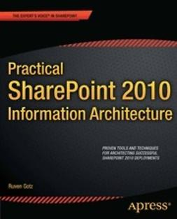 Gotz, Ruven - Practical SharePoint 2010 Information Architecture, ebook