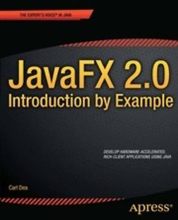 Dea, Carl - JavaFX 2.0: Introduction by Example, ebook