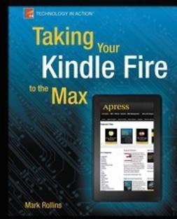 Rollins, Mark - Taking Your Kindle Fire to the Max, ebook