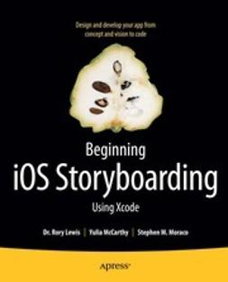 Lewis, Rory - Beginning iOS Storyboarding with Xcode, ebook