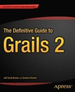 Brown, Jeff Scott - The Definitive Guide to Grails 2, ebook