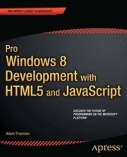 Freeman, Adam - Pro Windows 8 Development with HTML5 and JavaScript, e-bok