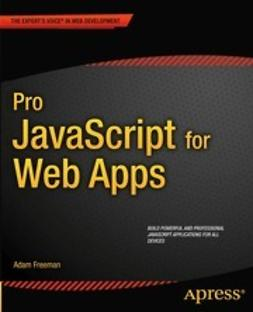 Freeman, Adam - Pro JavaScript for Web Apps, e-bok