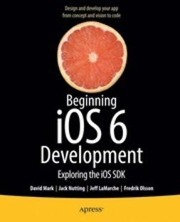 Mark, David - Beginning iOS6 Development, ebook
