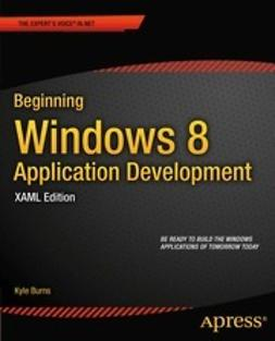 Burns, Kyle - Beginning Windows 8 Application Development: XAML Edition, ebook
