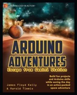 Kelly, James Floyd - Arduino Adventures, e-bok