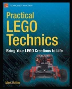 Rollins, Mark - Practical LEGO Technics, e-bok