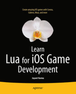 Varma, Jayant - Learn Lua for iOS Game Development, ebook