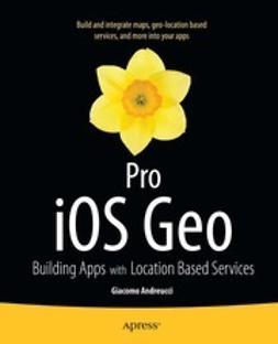 Andreucci, Giacomo - Pro iOS Geo, ebook