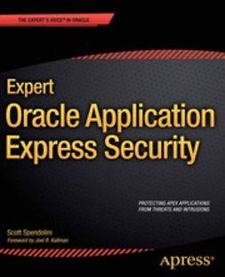 Spendolini, Scott - Expert Oracle Application Express Security, e-kirja